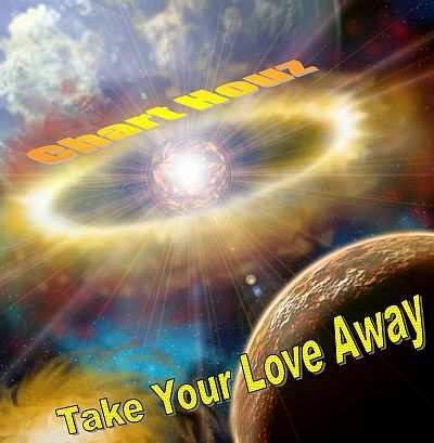 Chart Houz - 00 - Take Your Love Away CD-Maxi.jpg