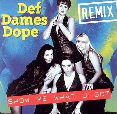 Def Dames Dope - 00 - Show Me What You Got (Remix).jpg