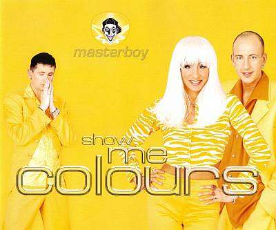 Masterboy - 00 - Show Me Colours.jpg