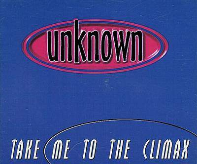 Unknown -00- Take Me To The Climax.jpg
